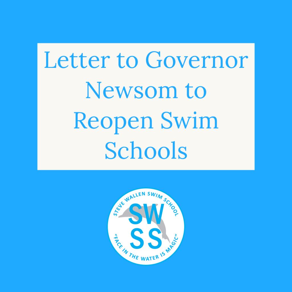 Letter To Gov. Newsom to Reopen Swim Schools - Steve Wallen Swim Schools in Roseville and El Dorado Hills, California